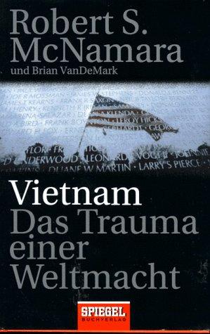 Vietnam. Das Trauma einer Weltmacht. (3455111394) by Brian VanDeMark; Robert S. McNamara