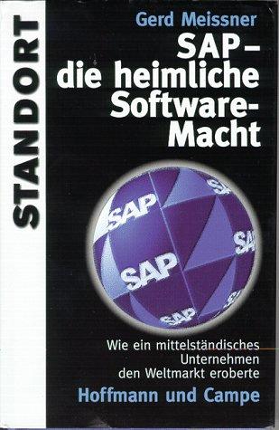 9783455111941: SAP, die heimliche Software-Macht: Wie ein mittelständisches Unternehmen den Weltmarkt eroberte (Reihe Standort) (German Edition)