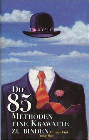 Die 85 Methoden, eine Krawatte zu binden.: Fink, Thomas &