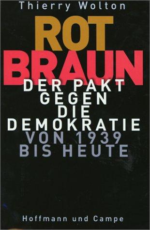 9783455113105: Rot- Braun. Der Pakt gegen die Demokratie von 1939 bis heute.