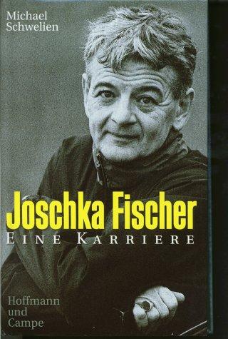9783455113303: Joschka Fischer: Eine Karriere