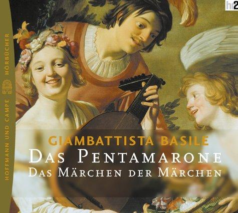Das Pentamarone. CD. Das Märchen der Märchen.: Giambattista Basile