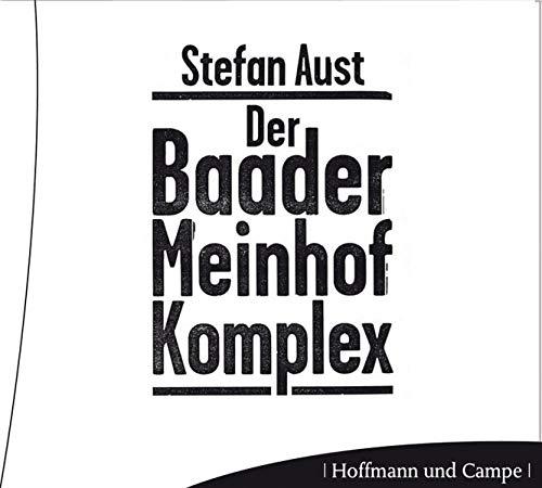 Der Baader-Meinhof-Komplex: Fakten, Dokumente, Originaltöne - Aust, Stefan