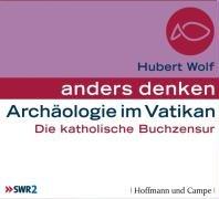 9783455306088: Archäologie im Vatikan: Die katholische Buchzensur. Anders Denken