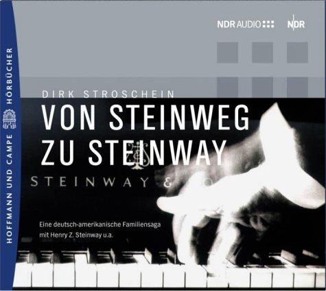 9783455320138: Von Steinweg zu Steinway. CD. Eine deutsch-amerikanische Familiensaga.