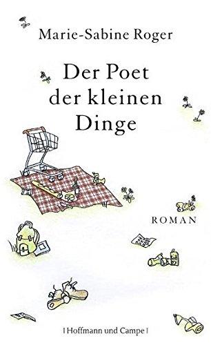 9783455400953: Der Poet der kleinen Dinge