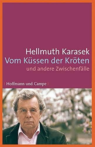 Vom Küssen der Kröten: und andere Zwischenfälle: Karasek, Hellmuth