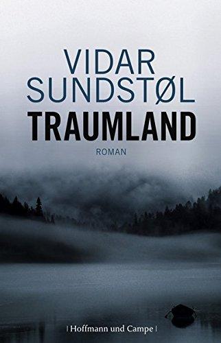 Traumland : Roman. Aus dem Norweg. von Ulrich Sonnenberg - Sundstol, Vidar und Ulrich (Übers.) Sonnenberg