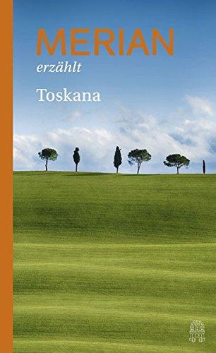 9783455404869: MERIAN erzählt Toskana