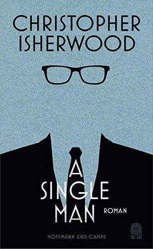 A Single Man, deutsche Ausgabe: Isherwood, Christopher /