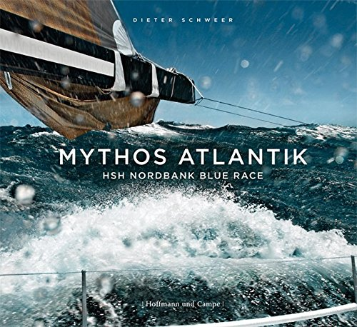Mythos Atlantik: HSH Nordbank blue race (Hardback): Dieter Schweer