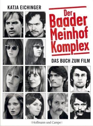 Der Baader Meinhof Komplex - Das Buch zum Film - Eichinger Katja
