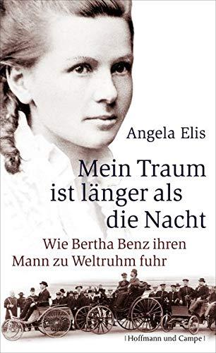 9783455501469: Mein Traum ist länger als die Nacht: wie Bertha Benz ihren Mann zu Weltruhm fuhr