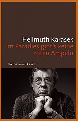 Karasek, H: Im Paradies gibt's keine roten: Karasek, Hellmuth