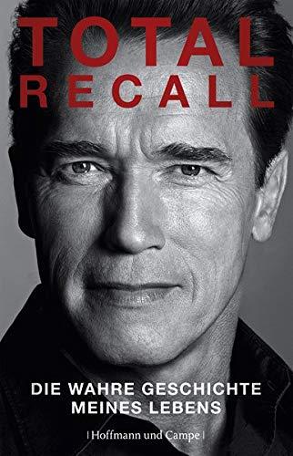 9783455502787: Total Recall: Die wahre Geschichte meines Lebens