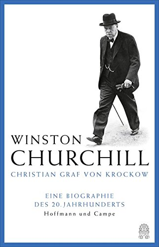 9783455503449: Churchill: Eine Biographie des 20. Jahrhunderts