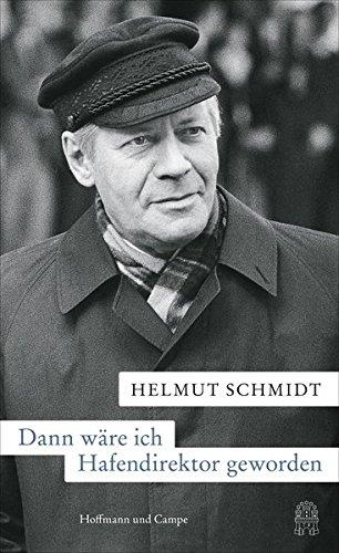 9783455503517: Dann wäre ich Hafendirektor geworden: Hamburger Ansichten