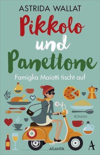 9783455650662: Pikkolo und Panettone: Famiglia Maiotti tischt auf