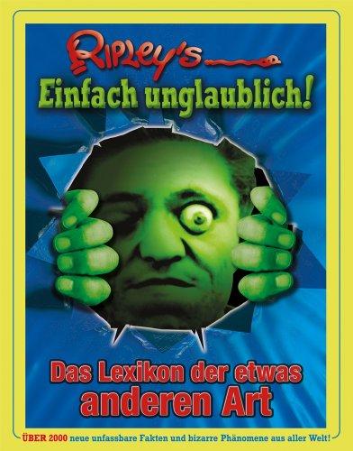 9783455800036: Ripley's Einfach Unglaublich! 2010: Witziges Wissen, bizarre Bilder, faszinierende Freaks