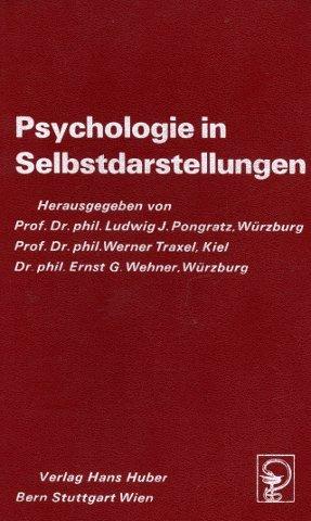 Psychologie in Selbstdarstellungen, Bd.1 - Pongratz Ludwig J, Traxel Werner, Wehner Ernst G