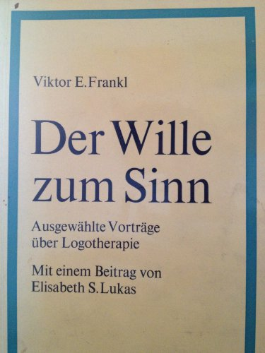 9783456305264: Der Wille zum Sinn. Ausgewählte Vorträge über Logotherapie.