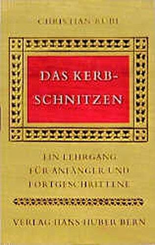 9783456700731: Das Kerbschnitzen: Ein Lehrbuch für Anfänger und Fortgeschrittene