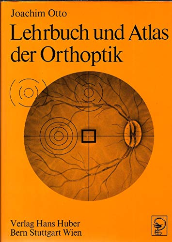 Lehrbuch und Atlas der Orthoptik Otto, Joachim: Otto, Joachim Erich
