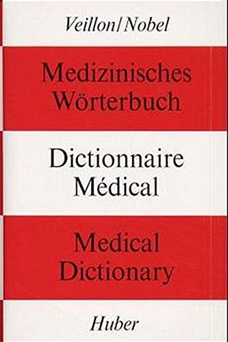 Medical Dictionary (English, French and German Edition): Veillon, E., Nobel,