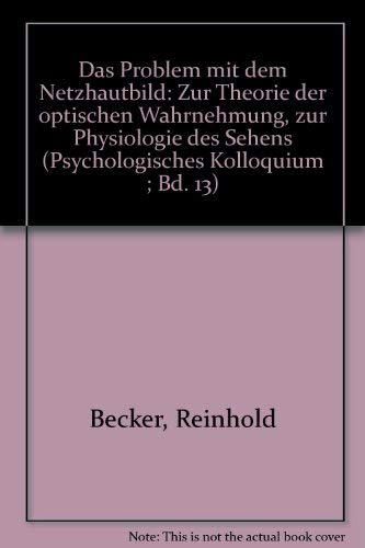Das Problem mit dem Netzhautbild : zur: Becker, Reinhold