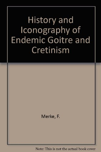 History and Iconography of Endemic Goitre and Cretinism. Translated by D. Q. Stephenson.: MERKE, F....