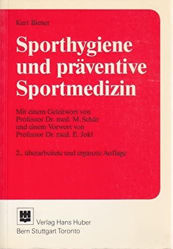 Sporthygiene und präventive Sportmedizin: Kurt Biener