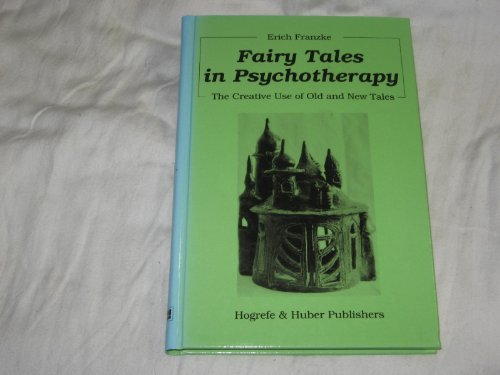 9783456817255: Fairy Tales in Psychotherapy: The Creative Use of Old and New Tales