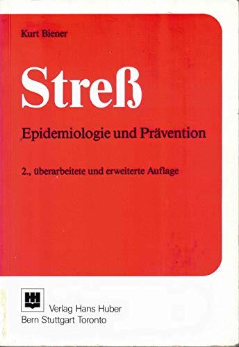 Stress. Epidemiologie und Prävention: Kurt Biener