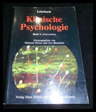 Lehrbuch Klinische Psychologie - Band 2: Intervention