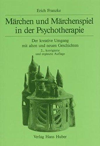 9783456819716: Märchen und Märchenspiel in der Psychotherapie. Der kreative Umgang mit alten und neuen Geschichten.
