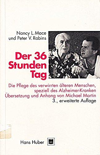 9783456820569: Der 36-Stunden-Tag. Die Pflege des verwirrten älteren Menschen, speziell des Alzheimer-Kranken