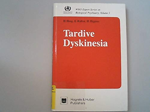 9783456821153: Tardive Dyskinesia (WHO Expert Series on Biological Psychiatry)