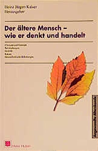 9783456822921: Der Ältere Mensch: Wie er denkt und handelt (Angewandte Alterskunde) (German Edition)