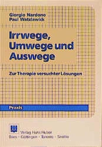 9783456824789: Irrwege, Umwege und Auswege. Zur Therapie versuchter Lösungen.