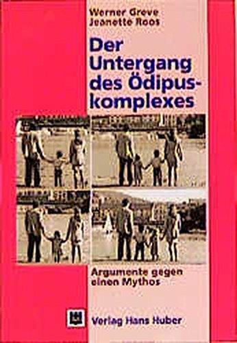 9783456827247: Der Untergang des Odipuskomplexes: Argumente gegen einen Mythos (German Edition)