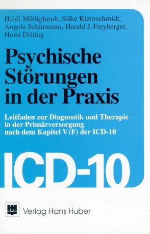 9783456827285: Psychische Störungen in der Praxis. Leitfaden zur Diagnostik und Therapie in der Primärversorgung nach dem Kapitel V(F) der ICD-10