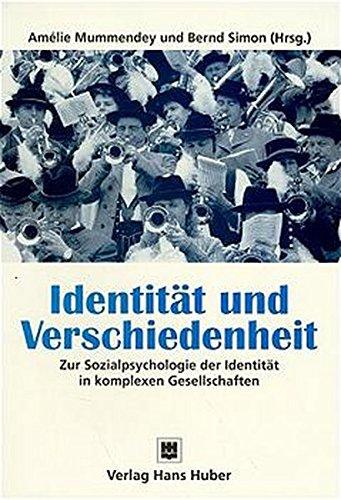 9783456828107: Identität und Verschiedenheit. Zur Sozialpsychologie der Identität in komplexen Gesellschaften. ( = Sozialpsychologie aktuell, 1) .