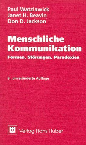 9783456828251: Menschliche Kommunikation. Formen, Störungen, Paradoxien