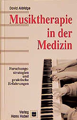 9783456829012: Musiktherapie in der Medizin: Forschungsstrategien und praktische Erfahrungen
