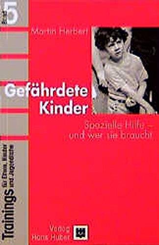 Trainings für Eltern, Kinder und Jugendliche, Bd.5, Gefährdete Kinder (9783456831688) by Martin Herbert
