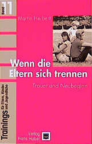 Trainings für Eltern, Kinder und Jugendliche, Bd.11, Wenn die Eltern sich trennen (9783456832180) by Martin Herbert