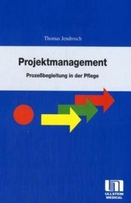 9783456832838: Projektmanagement: Interne Prozeßbegleitung in der Pflege