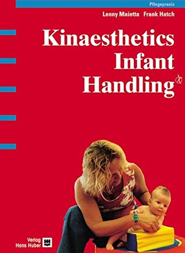 Kinaesthetics. Infant Handling: Maietta, Lenny, Hatch,