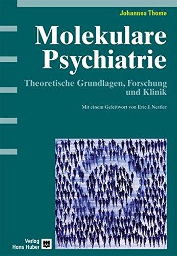9783456835037: Molekulare Psychiatrie: Theoretische Grundlagen, Forschung und Klinik. Mit einem Geleitwort von Eric J. Nestler