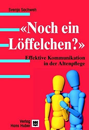9783456835884: 'Noch ein Löffelchen?'. Effektive Kommunikation in der Altenpflege